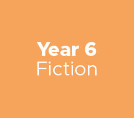 Year 6 Fiction