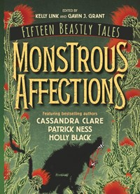 Monstrous affections  : fifteen beastly tales - Grant, Gavin J.